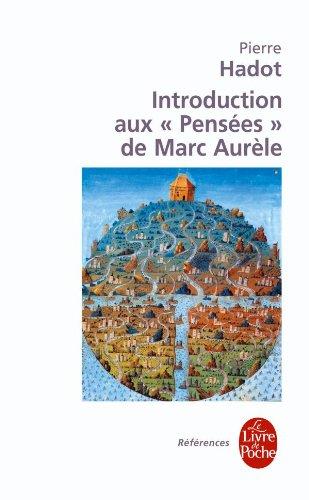 Pierre Hadot - Introduction aux pensées de Marc Aurèle